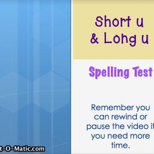 2.2- Short u & Long u Spelling Test