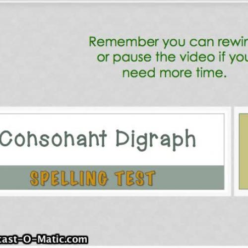 2.4- Consonant Digraphs Spelling Test