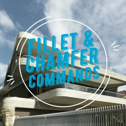 Fillet & Chamfer Commands