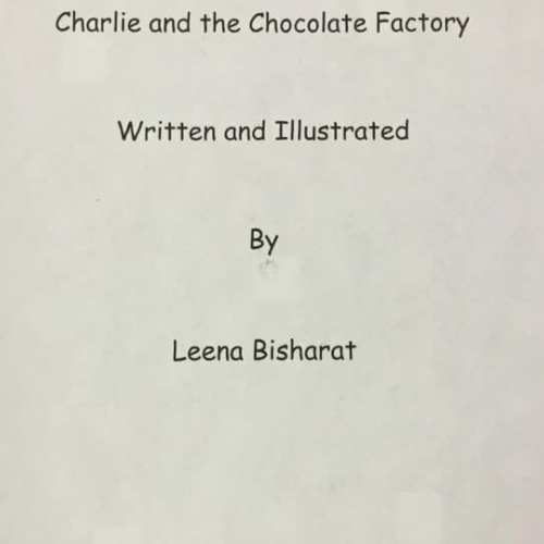 Charlie and the Chocolate Factory, by Leena Bisharat
