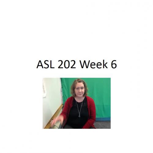 ASL 202 Week 6 Instructional Presentation