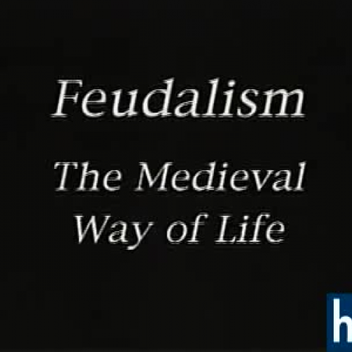 Feudalism: The Medieval Way of Life