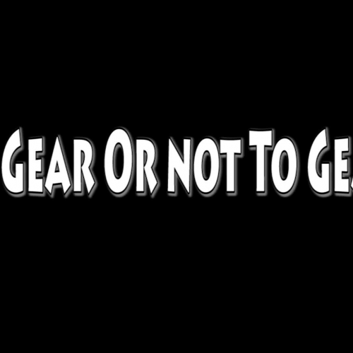 To Gear or not to Gear