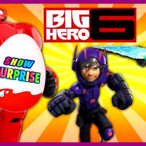 Best Surprise Show!!! Kinder Surprise - Big Hero 6.