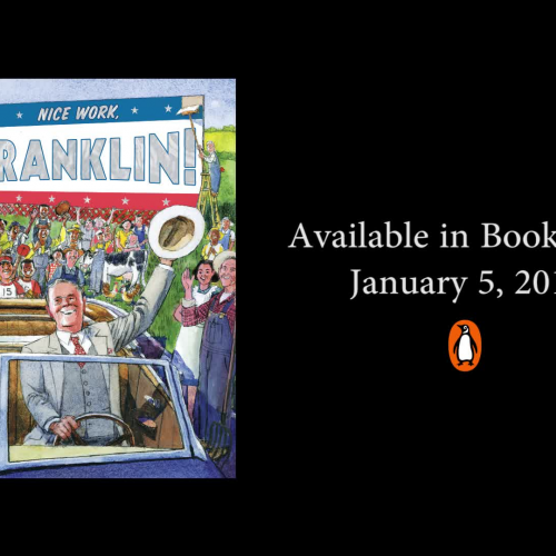 Nice Work, Franklin! A Picture Book Biography of FDR