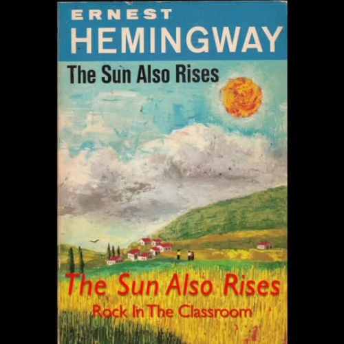Rock In The Classroom / The Sun Also Rises (Ernest Hemingway / ELA Song)