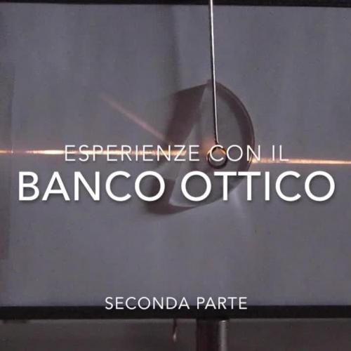 Lezioni di Fisica - esperimenti con il banco ottico - seconda parte