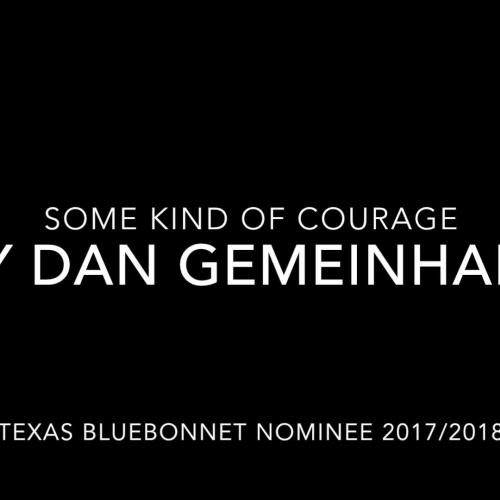 Texas Bluebonnet Award - Some Kind of Courage by Dan Gemeinhart