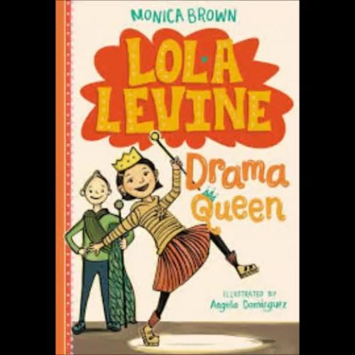 Texas Bluebonnet Award - Lola Levine Drama Queen by Monica Brown