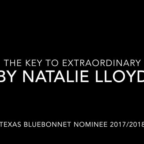 Texas Bluebonnet Award - The Key to Extraordinary by Natalie Lloyd