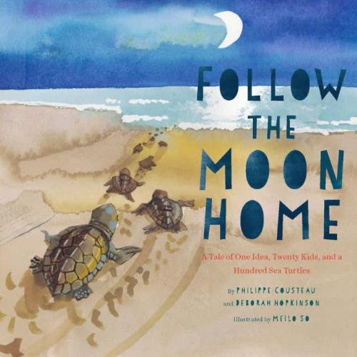 Texas Bluebonnet Award - Follow the Moon Home by Philippe Cousteau and Deborah Hopkins