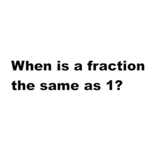 ESPAÑOL : When is a fraction the same as one?