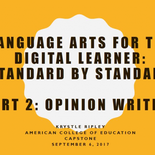 Language Arts for the Digital Learner: Standard by Standard- Opinion Writing