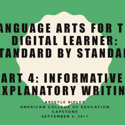 Language Arts for the Digital Learner: Standard by Standard- Informative & Explanatory Writing