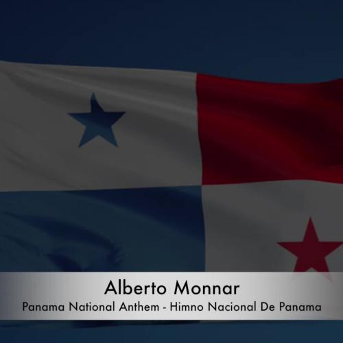 Alberto Monnar - Panama National Anthem / Himno Nacional De Panama