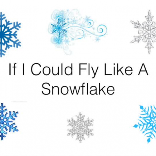 If I Could Fly Like a Snowflake