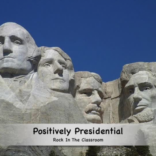 Rock In The Classroom / Positively Presidential (Civics)