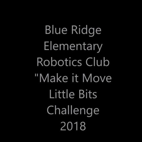 Blue Ridge Elementary Robotics Club Make it Move Competition