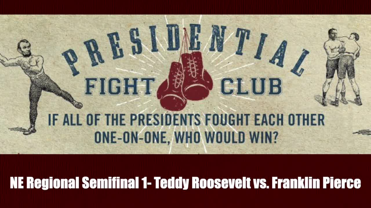 NE Regional Semifinal 1- Teddy Roosevelt vs. Franklin Pierce - Presidential Fight Club
