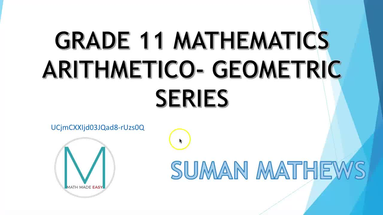 ARITHMETICO- GEOMETRIC SERIES: GRADE 11 MATHS