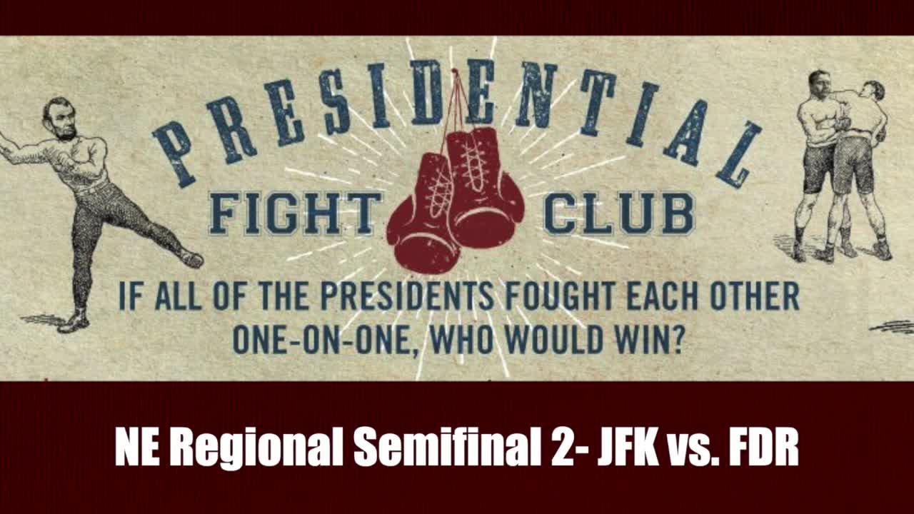 NE Regional Semifinal 2- JFK vs. FDR - Presidential Fight Clubs