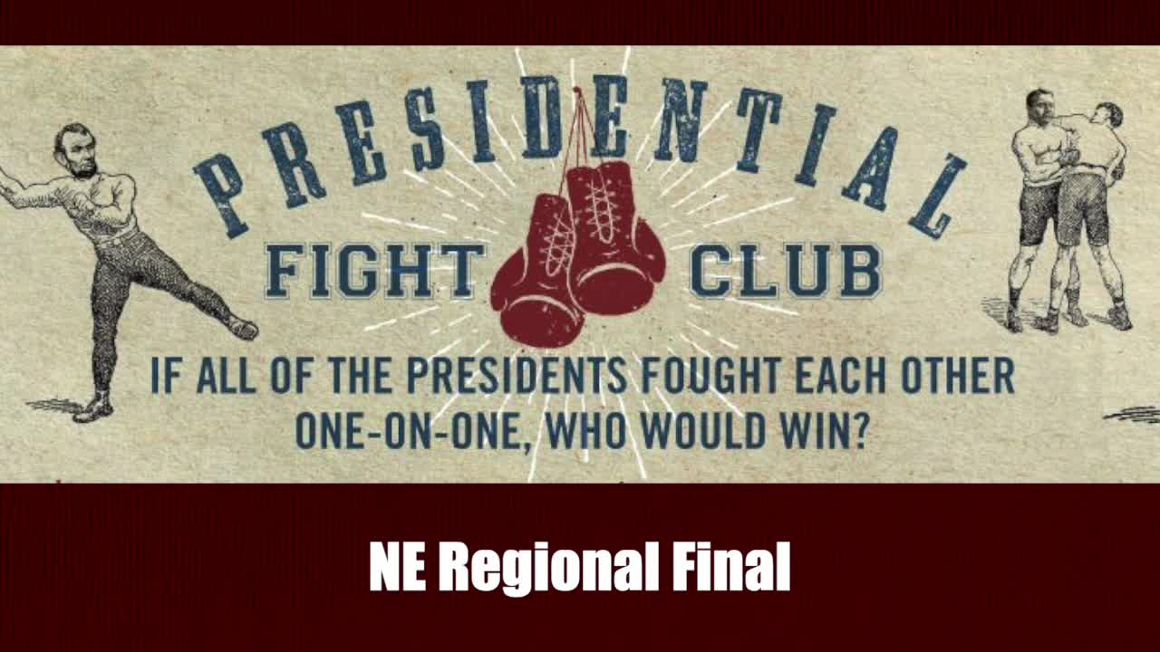 NE Regional Final - Presidential Fight Club