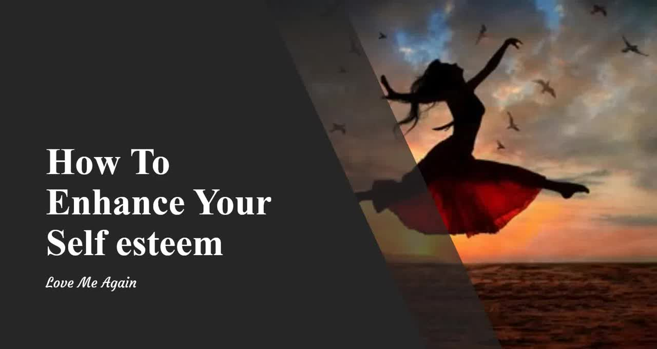 Enhance Self Esteem/How To Enhance Your Self esteem
