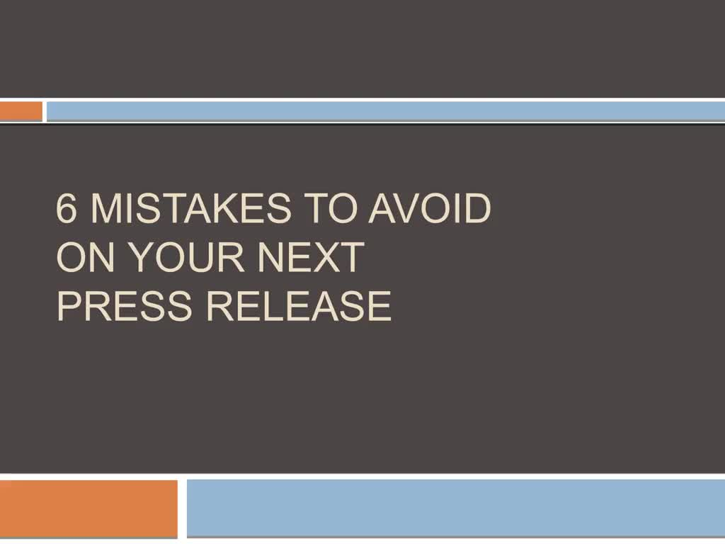 6 MISTAKES TO AVOID ON YOUR NEXT PRESS RELEASE