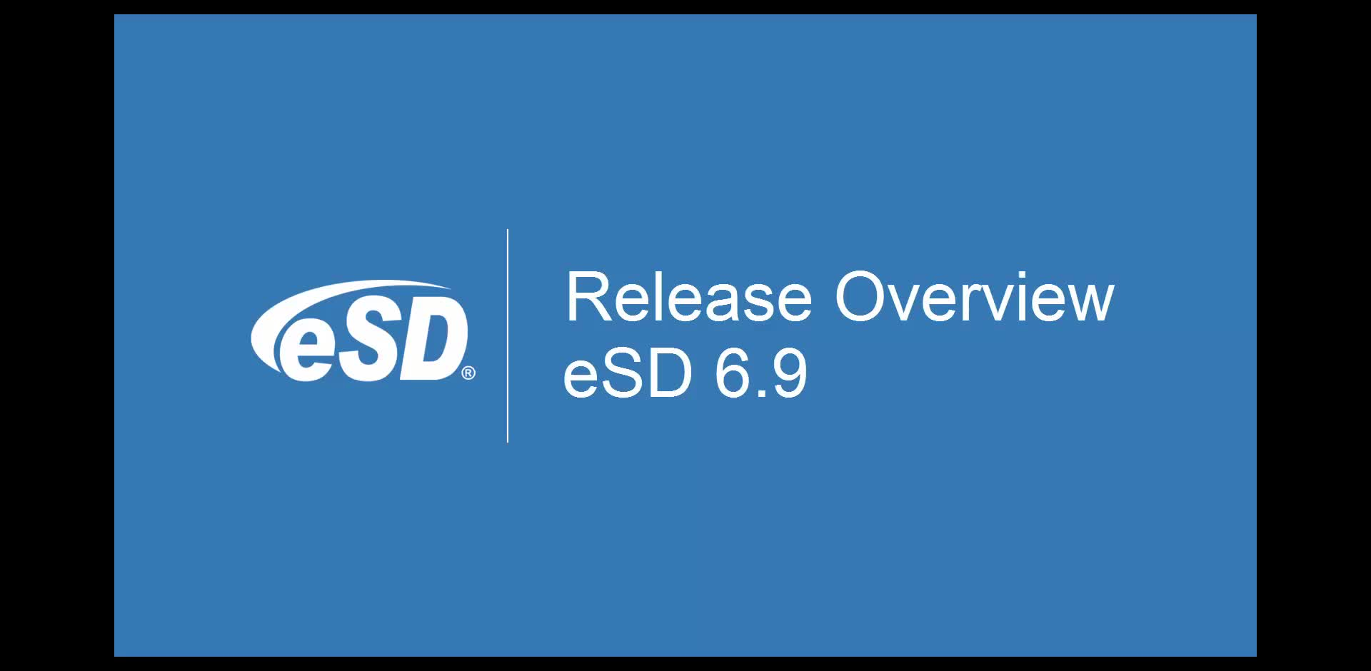eSD 6.9 Release Overview
