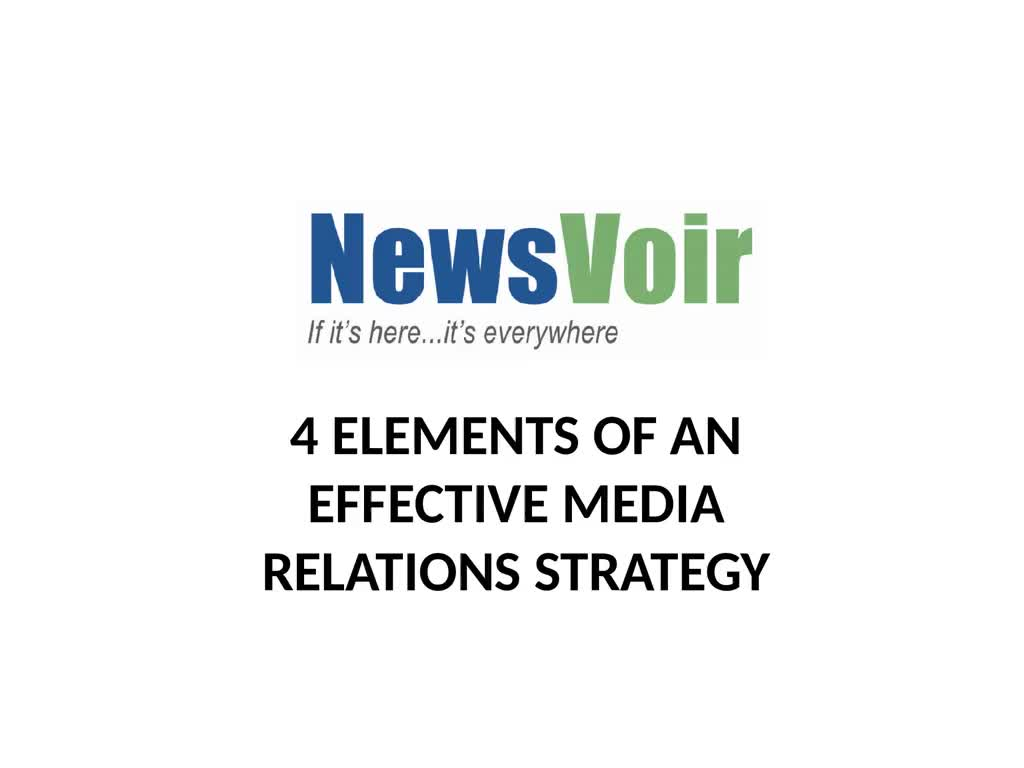 4 ELEMENTS OF AN EFFECTIVE MEDIA RELATIONS STRATEGY