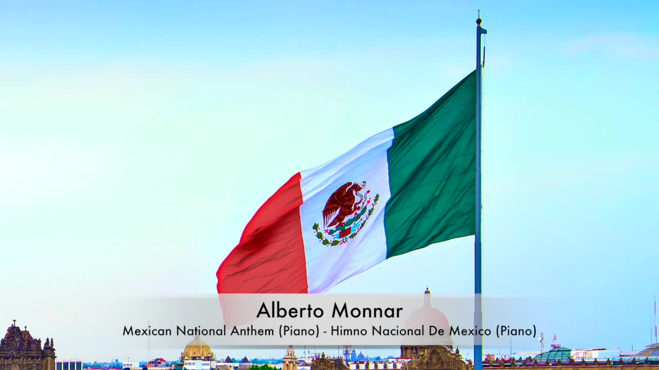 Alberto Monnar - Mexico National Anthem / Himno Nacional De Mexico (Piano)