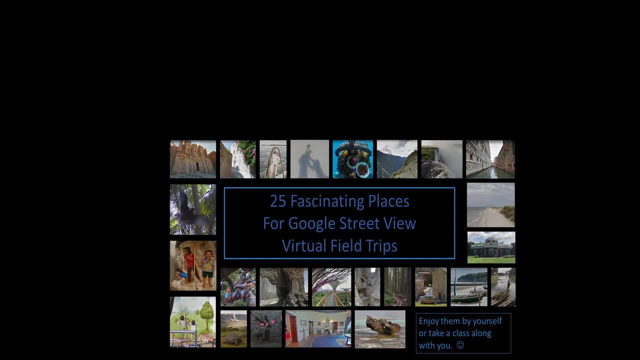 25 Fascinating Places For Google Street View Virtual Field Trips