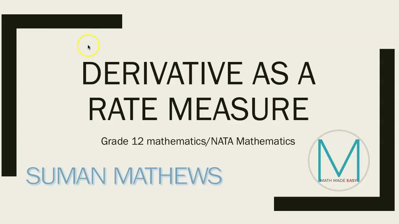 DERIVATIVE AS A RATE MEASURE VIDEO/APPLICATIONS OF DERIVATIVES