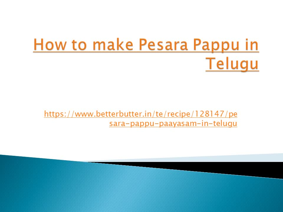 How to make Pesara Pappuin Telugu